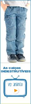 As calças Indestrutíveis