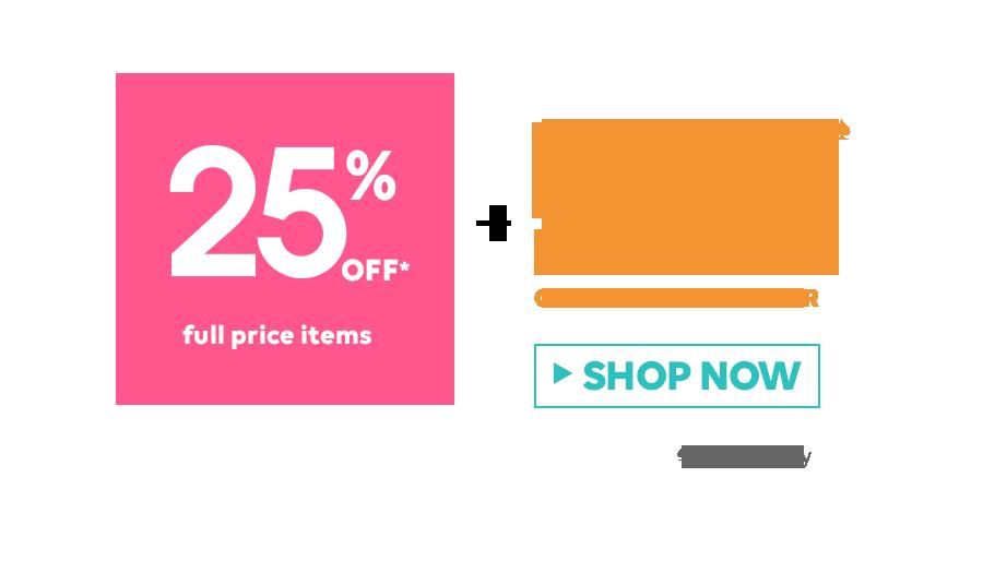 25% OFF* full price items