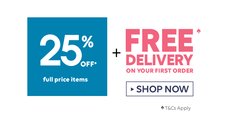 25% OFF* full price items + FREE Delivery