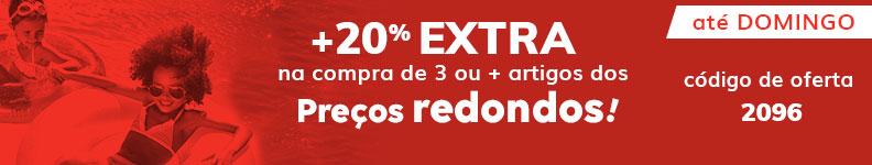 Só até DOMINGO +20% EXTRA na compra de 3 ou + artigos da seleção Preços Redondos com o codigo de oferta 2096