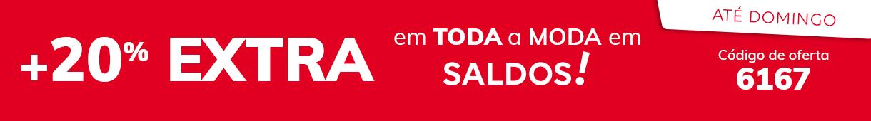 +20% EXTRA em TODA a moda em SALDOS De 28/07 a 01/08 - código 6167
