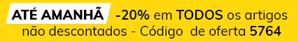 Até amanhã -20%  em todos os artigos não descontados - Código  de oferta 5764